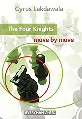 The Four Knights : Move by Move : Cyrus Lakdawala
